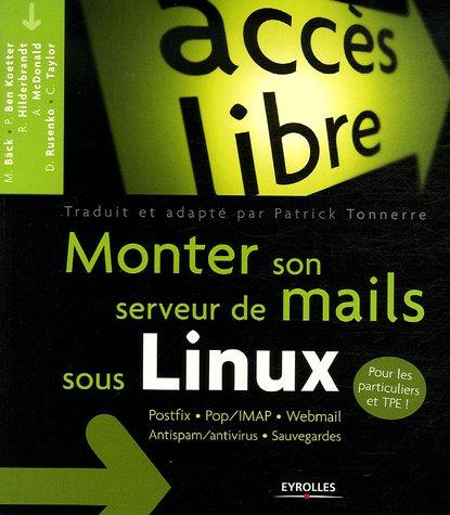Monter son serveur de mails sous Linux par Magnus Bäck, Patrick Ben Koetter, Ralf Hilderbrandt, Alistair McDonald, Collectif