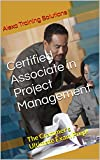Certified Associate in Project Management: The Crammer's Ultimate Exam Prep! (English Edition)