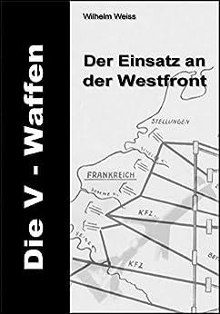 V-Waffen Der Einsatz an der Westfront