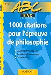 ABC du bac, 1000 citations pour la dissertation philosophique. Niveau première et terminale
