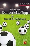 Der perfekte Tipp: Statistik des Fußballspiels (Erlebnis Wissenschaft)