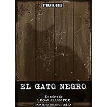 El Gato Negro: Un relato de Edgar Allan Poe (Traducción, portada, notas y contexto histórico por Ithan H. Grey) [Spanish Edition] (Dark Penny Dreadful nº 20)
