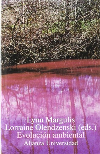 Evolución ambiental: Efectos del orígen y evolución de la vida sobre el planeta Tierra (Alianza Universidad (Au))