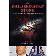 The Philosopher's Stone: Alchemy and the Secret Research for Exotic Matter by Joseph P. Farrell (2009-04-01)