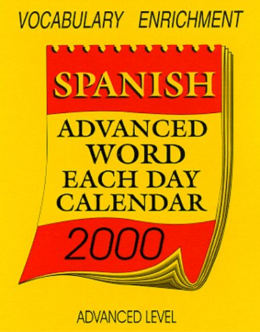 Spanish Advanced Word Each Day 2000 Calendar (Year 2000 Annual Calendars)