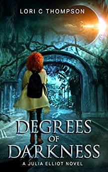 Degrees of Darkness: A Julia Elliot Novel by [Thompson, Lori C]