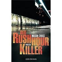 Der Rushhour-Killer: Thriller by Mason Cross (2015-03-16)