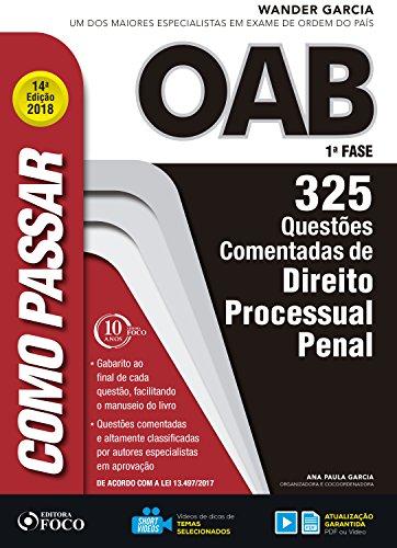 Como passar na OAB 1ª Fase: direito processual penal: 325 questões comentadas (Portuguese Edition) por Wander Garcia