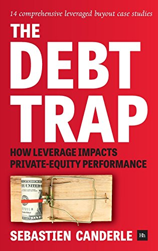 Download PDF The Debt Trap: How leverage impacts private