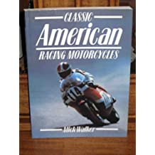 Classic American Racing Motorcycles (Classic Racing Motorcycles)