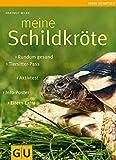 Meine Schildkröte (GU Mein Heimtier)