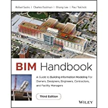 Bim Handbook: A Guide to Building Information Modeling for Owners, Managers, Architects, Engineers, Contractors, and Fabricators
