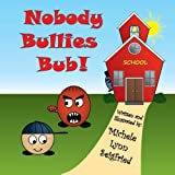 Nobody Bullies Bub: Volume 1 (Bub & Guy) by Michele Lynn Seigfried (2013-12-05)