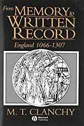 From Memory to Written Record England 1066-1307 by M. T. Clanchy (2009-12-01)