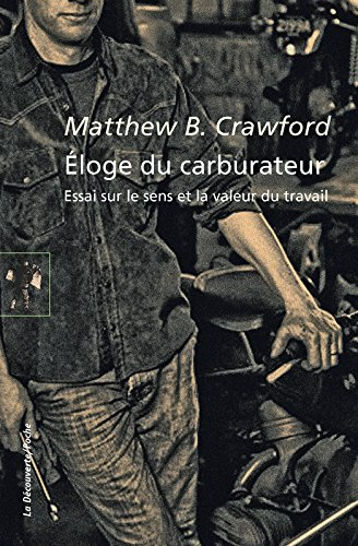Éloge du carburateur par Matthew B. CRAWFORD