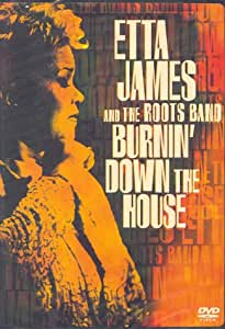 Etta James and the Roots Band - Burning Down the House [Import USA Zone 1]