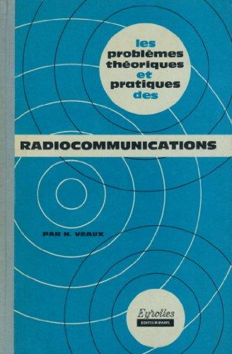 les-problemes-theoriques-et-pratiques-des-radiocommunications-solutions-conformes-aux-normes-interna