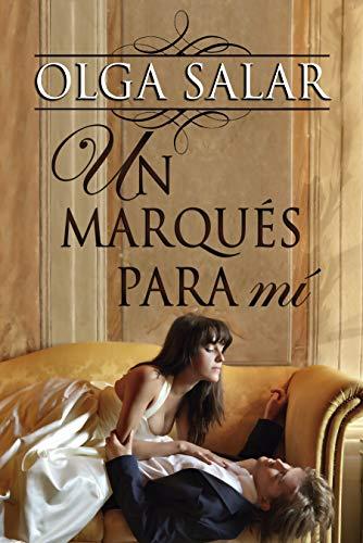 Un marqués para mí (Serie Nobles nº 4) por Olga Salar