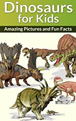 DINOSAURS FOR KIDS: Amazing Pictures and Fun Facts (Children's Book about Dinosaurs 1) (English Edition)