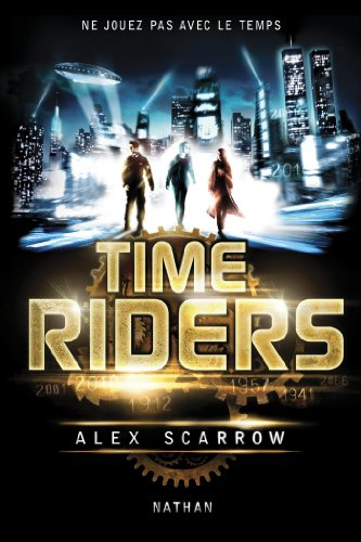 Time Riders - Tome 1 (La Bonne Education) (French Edition)