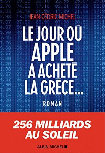 Le Jour où Apple a acheté la Grèce... (A.M. ROM.FRANC)