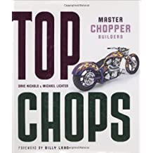 Top Chops: Master Chopper Builders by Dave Nichols (2005-10-24)