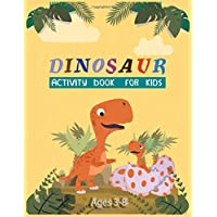 Dinosaur Activity Book For Kids Ages 3-8: A Fun Activity Book For Learning , Coloring, Dot to Dot, Mazes(Thanksgiving/Christmas Gift For Kids))