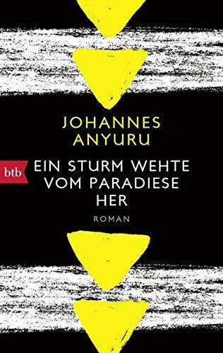 Anyuru, Johannes: Ein Sturm wehte vom Paradiese her