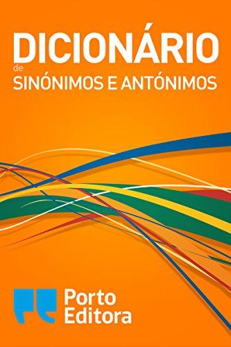 Dicionário de Sinónimos e Antónimos (Portuguese Edition) por Porto Editora
