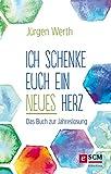 Ich schenke euch ein neues Herz: Das Buch zur Jahreslosung (German Edition)