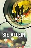 Sie allein: Roman