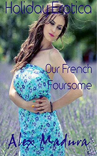 Our French Foursome: - Holiday Erotica - Book 10 (English Edition ...