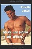 Milch und Honig: in der Wüste. Schwule Erotikgeschichten