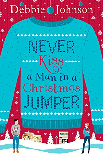 Never Kiss a Man in a Christmas Jumper (English Edition) -