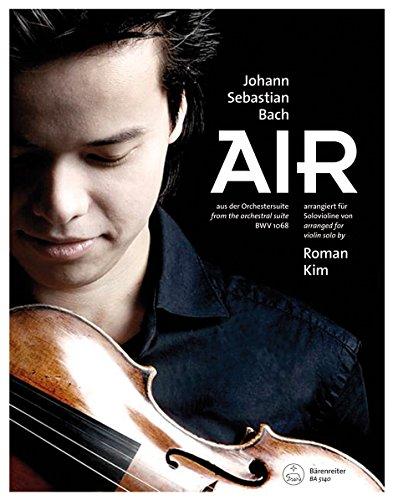 Air (aus der Orchestersuite BWV 1068). Arrangiert für Solovioline von Roman Kim