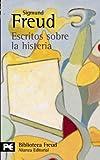 Escritos sobre la histeria (El Libro De Bolsillo - Bibliotecas De Autor - Biblioteca Freud)