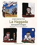 La Haggada aux quatre visages - Suivie du commentaire La saveur de l'azyme