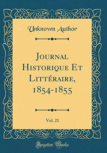 Journal Historique Et Littéraire, 1854-1855, Vol. 21 (Classic Reprint)
