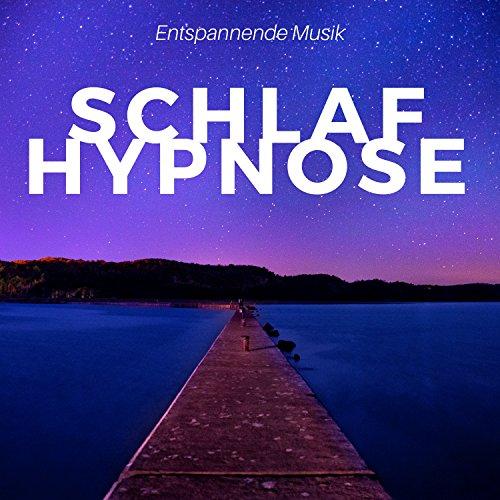 Schlaf Hypnose - Entspannende Musik zum Einschlafen