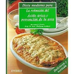 Dieta moderna para la reducción del ácido úrico y prevención de la gota: Recetas deliciosas, con variaciones prácticas para toda la familia y una guía dietética. (Cocina y salud)