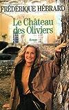 Le chateau des oliviers.