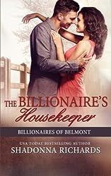 The Billionaire's Housekeeper (Billionaires of Belmont Book 3) (Volume 3) by Shadonna Richards (2015-04-30)