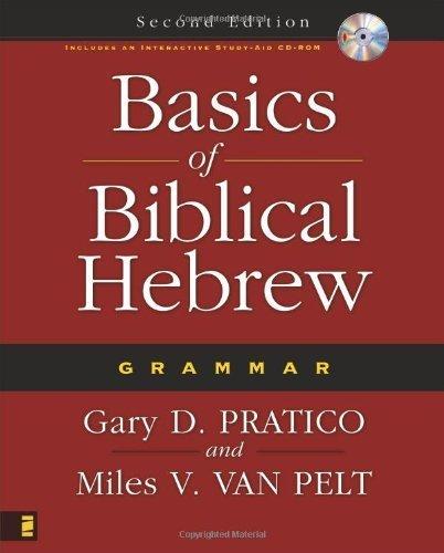 Basics of Biblical Hebrew Grammar: Second Edition by Pratico, Gary D., Van Pelt, Miles V. (2007) Hardcover