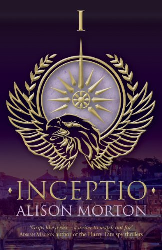 INCEPTIO (Roma Nova Thriller Series Book 1) by [Morton, Alison]