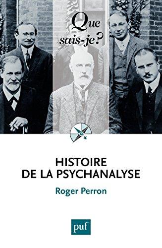 Histoire de la psychanalyse: « Que sais-je ? » n° 2415