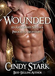 Wounded (An Aspen Series Novella) (Prequel to Relentless) (English Edition)
