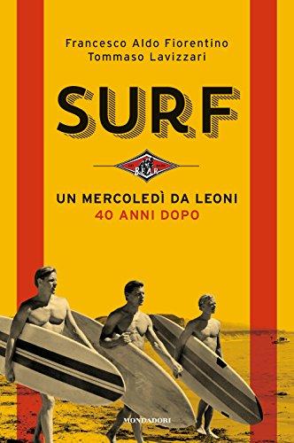 Surf. Un mercoledì da leoni 40 anni dopo