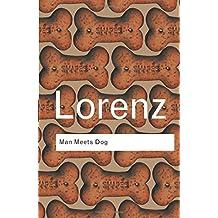 Man Meets Dog (Routledge Classics) by Konrad Lorenz (2002-05-09)
