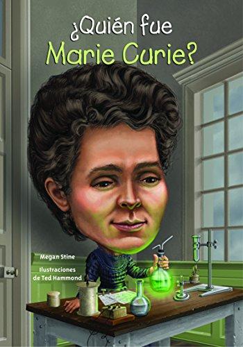 Quien Fue Marie Curie? (Quien Fue...? / Who Was...?) por Megan Stine