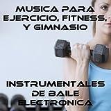 Musica Para Ejercicio, Fitness, Y Gimnasio: Uno Y Dos